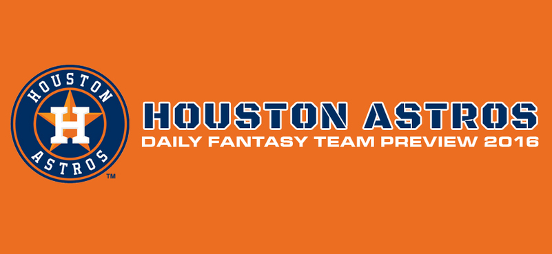Houston Astros - Daily Fantasy Team Preview 2016