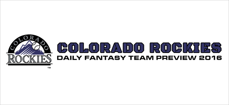 Colorado Rockies - Daily Fantasy Team Preview 2016