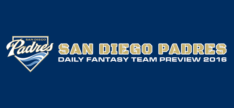 San Diego Padres - Daily Fantasy Team Preview 2016