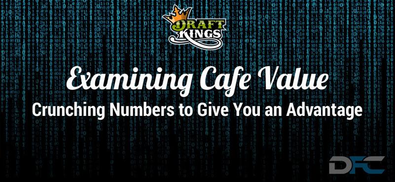 Examining DraftKings Cafe Value: 6-13-16