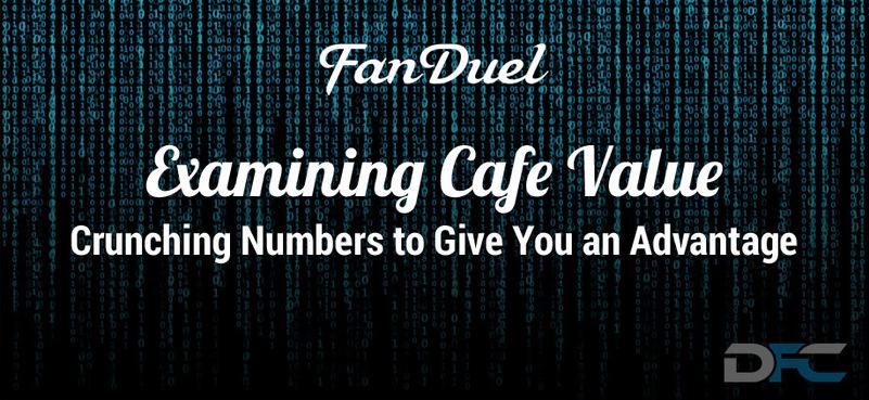 Examining FanDuel Cafe Value: 6-13-16