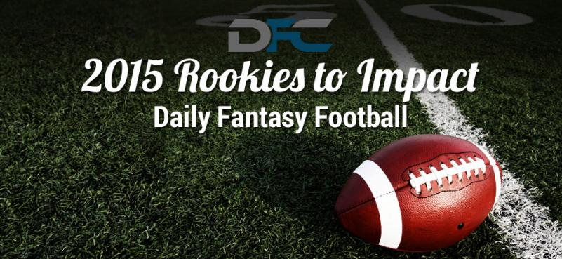 2015 Rookies to Impact Daily Fantasy Football