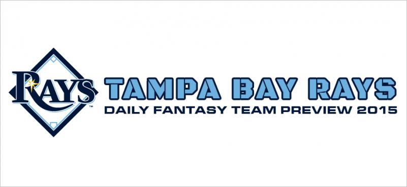 Tampa Bay Rays - Daily Fantasy Team Preview 2015