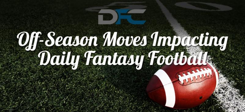 Off-Season Moves Impacting Daily Fantasy Football
