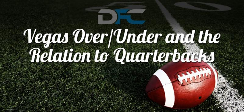 Vegas Over/Under as it Relates to Quarterbacks