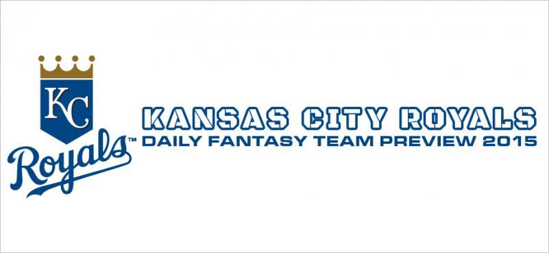 Kansas City Royals - Daily Fantasy Team Preview 2015