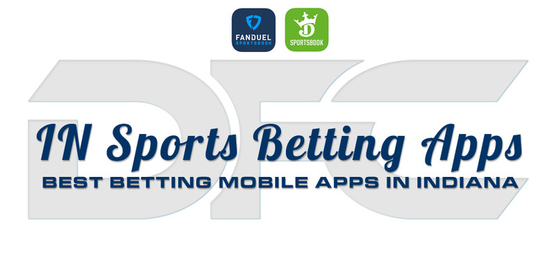 Indiana Sports Betting Mobile Apps: Top 3 Sportsbooks in Indiana