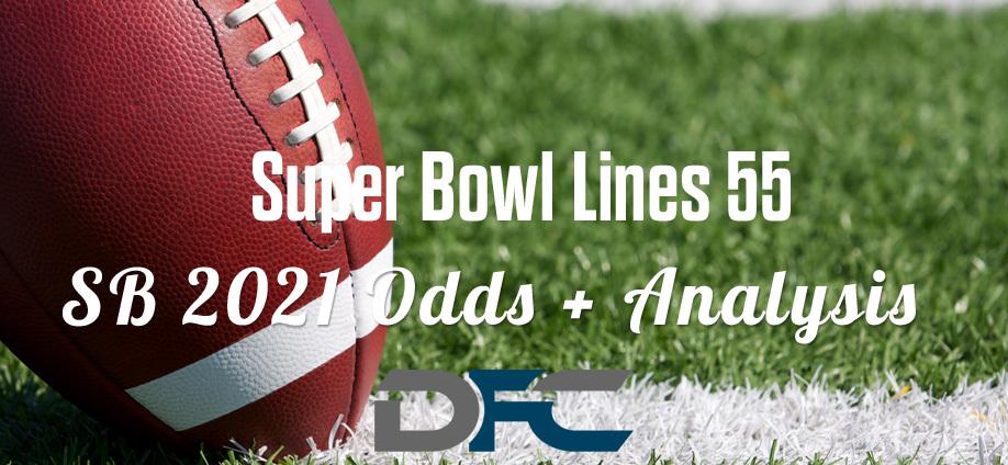 Super Bowl Lines 55: 2021 Super Bowl Odds