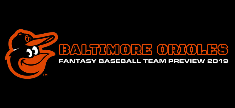 Baltimore Orioles Fantasy Baseball Team Preview 2019