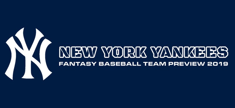New York Yankees Fantasy Baseball Team Preview 2019