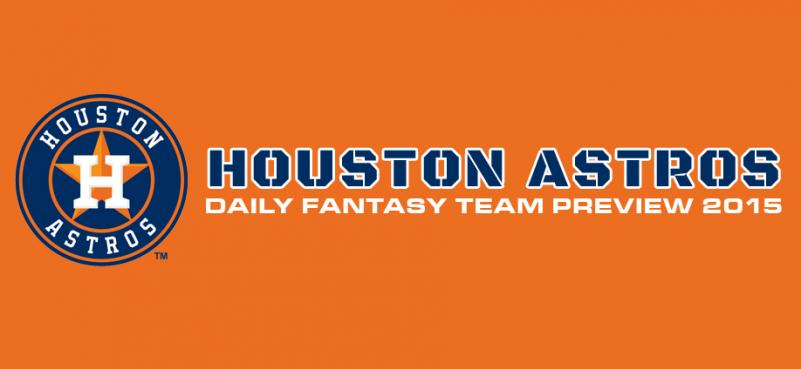 Houston Astros - Daily Fantasy Team Preview 2015