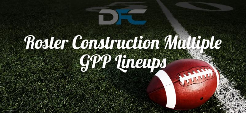 Roster Construction For Entering Multiple GPP Lineups