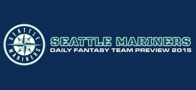 Seattle Mariners - Daily Fantasy Team Preview 2015