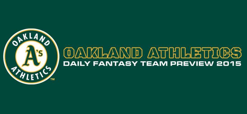 Oakland Athletics - Daily Fantasy Team Preview 2015