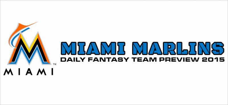 Miami Marlins - Daily Fantasy Team Preview 2015