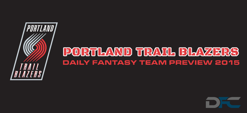 Portland Trailblazers Daily Fantasy Team Preview
