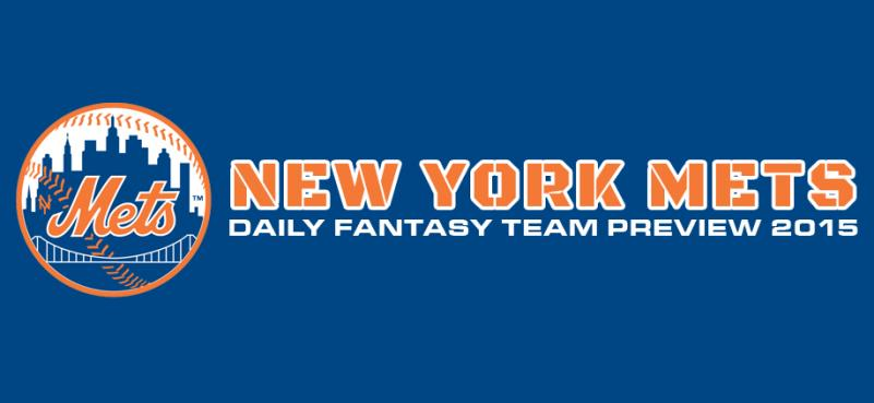 New York Mets - Daily Fantasy Team Preview 2015