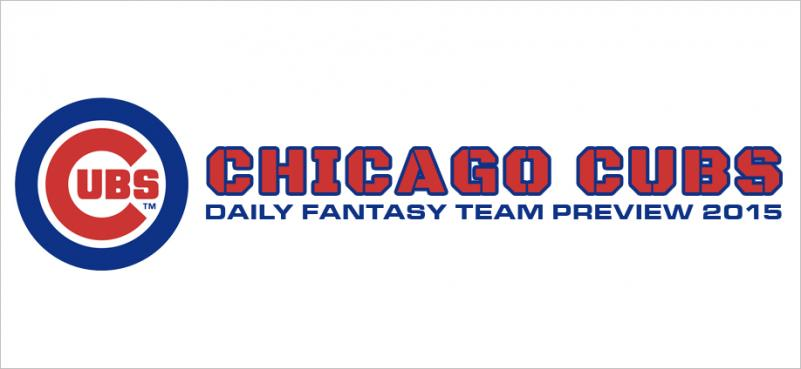 Chicago Cubs - Daily Fantasy Team Preview 2015