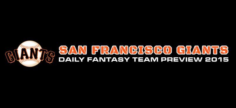 San Francisco Giants - Daily Fantasy Team Preview 2015